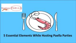 5 Essential Elements While Hosting Paella Parties.pdf