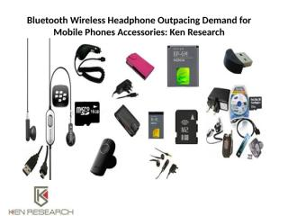 Bluetooth Wireless Headphone Outpacing Demand for Mobile Phones.pptx
