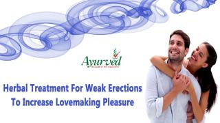 Herbal Treatment For Weak Erections To Increase Lovemaking Pleasure.pptx