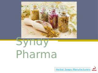 Herbal Soaps Manufactures - Syndy Pharma.pptx