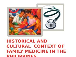 6.Historical-and-Cultural-context-of-Family-Med.pptx