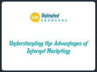 Understanding the Advantages of Internet Marketing.pptx