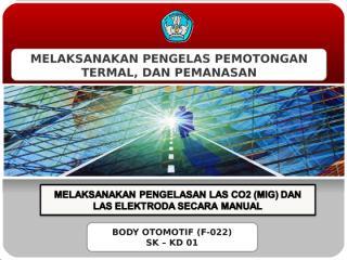 melaksanakan pengelasan las co2 (mig) dan las elektroda secara manual.ppt