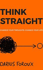 THINK STRAIGHT_ Change Your Thoughts - Darius Foroux.epub