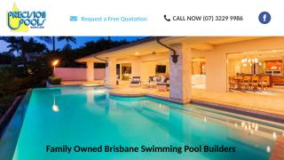 Family Owned Brisbane Swimming Pool Builders.pptx