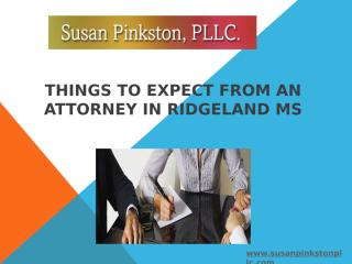 Things to Expect from an Attorney in Ridgeland MS.pptx