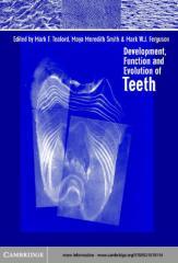 Development, function, and evolution of teeth - edited by Mark F. Teaford & Moya Meredith Smith & Mark W. J. Ferguson.pdf